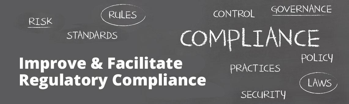 Improve & Facilitate Regulatory Compliance